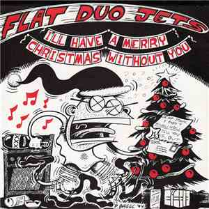 Flat Duo Jets - I'll Have A Merry Christmas Without You download